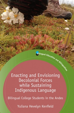 Jacket Image For: Enacting and Envisioning Decolonial Forces while Sustaining Indigenous Language